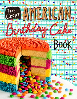 GREAT AMERICAN BIRTHDAY CAKE BOOK Hardcover  by BRETTSCHNEIDER, DEAN