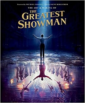 ART AND MAKING OF THE GREATEST SHOWMAN