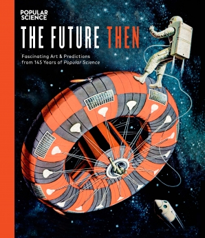The Future Then Hardcover  by The Editors of Popular Science
