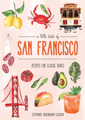 A Little Taste of San Francisco Hardcover  by Stephanie Rosenbaum