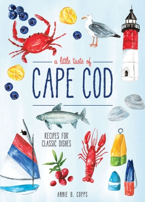 A Little Taste of Cape Cod Hardcover  by Annie B Copps