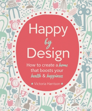 HAPPY BY DESIGN Hardcover  by HARRISON, VICTORIA