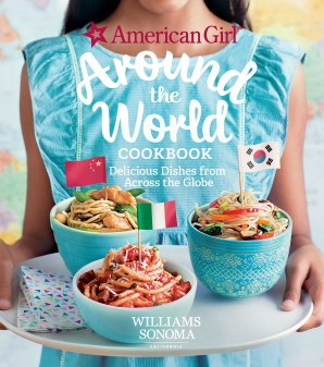 AMERICAN GIRL: AROUND THE WORLD COOKBOOK Hardcover  by AMERICAN GIRL,
