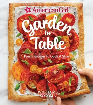 AMERICAN GIRL: GARDEN TO TABLE Hardcover  by WILLIAMS SONOMA TEST KITCHEN